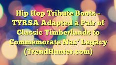 Hip Hop Tribute Boots - TYRSA Adapted a Pair of Classic Timberlands to Commemorate Nas' Legacy (TrendHunter.com) - https://twitter.com/pdoors/status/824407089921417216