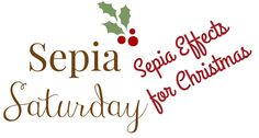 Sepia Saturday — Sepia Effects for Christmas