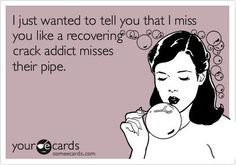 Free and Funny Thinking Of You Ecard: I just wanted to tell you that I miss you . - i miss you I Miss You Quotes, Me Quotes, Funny Quotes, I Miss You Memes, Couple Quotes, Flirting Quotes, Crush Quotes, Miss You Funny, Haha Funny