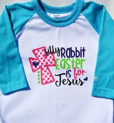 Cute!! Vinyl Easter Shirt for youth girls, raglan baseball shirt, silly rabbit Easter is for Jesus