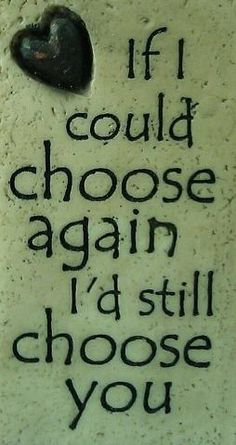 If I could choose again......