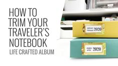 How To Trim Down Your Traveler's Notebook Insert | Life Crafted Album 2020