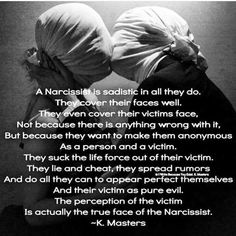 The perception of the victim is the true face of the narcissist.tell me what is new in your life little girl? Narcissistic People, Narcissistic Behavior, Narcissistic Abuse Recovery, Narcissistic Personality Disorder, Narcissistic Sociopath, Narcissist Victim, Narcissistic Sister, Abusive Relationship, Toxic Relationships