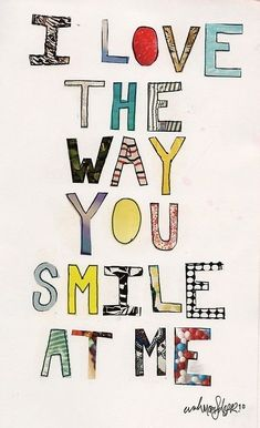 I love the way you smile at me. Printable poster.
