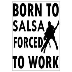 Born to Salsa forced to work Framed Print