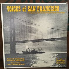 Voices of San Francisco A Scrapbook for the Ear of Authentic Location Recordings…