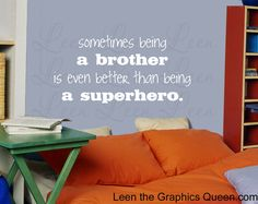 Sometimes being a brother is even better than being a superhero Wall Decal Saying