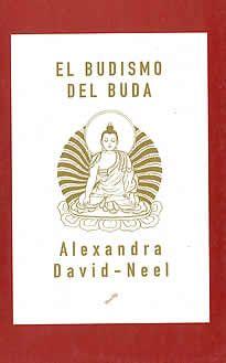 El budismo de Buda de Alexandra David Neel editado por La llave.Alexandra David Neel consagró su vida al estudio de las tradiciones orientales. Fue una de las primeras occidentales que penetró en el Tibet donde vivió mucho tiempo. Con este libro ofrece a los lectores una exposición clara y fiel de los grandes principios del Budismo