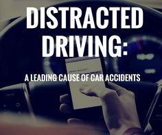 Distracted driving is a leading cause of car accidents. Please don't do it!