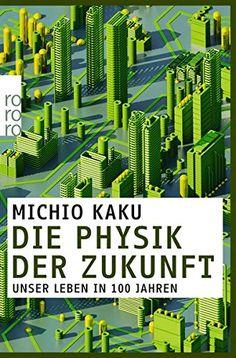 Die Physik der Zukunft: Unser Leben in 100 Jahren von Michio Kaku http://www.amazon.de/dp/3499628155/ref=cm_sw_r_pi_dp_snCaxb17HZV83