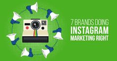 Want some good, solid examples of instagram marketing done right? Take a look at these 7 brands to see successful strategies at work.