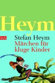 Märchen für kluge Kinder von Stefan Heym http://www.amazon.de/dp/3442734525/ref=cm_sw_r_pi_dp_ZgRGwb0SVKP0W