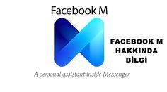 Facebook M ile yeni bir devir açılıyor. Facebook M'yi İphone'daki Siri gibi dijital asistanlarla karıştırmamak gerek...
