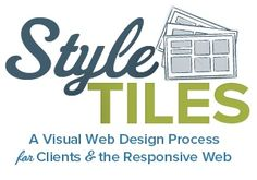 Style Tiles are a design deliverable consisting of fonts, colors and interface elements that communicate the essence of a visual brand for the web.