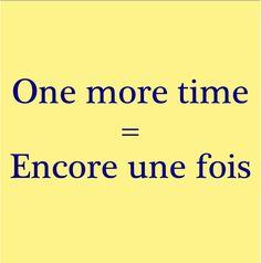Pronunciation: http://soundcloud.com/edi/one-more-time-encore-une-fois