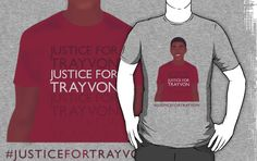 """Justice For Trayvon"" T-Shirts, $24.99"