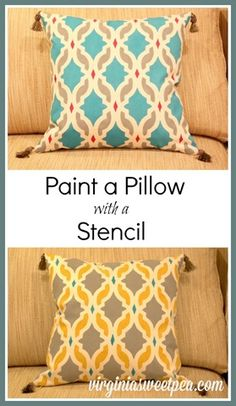 How to Paint a Pillow with a Stencil - Use a kit to create your own designer look pillow.  This is an easy and fun project.  virginiasweetpea.com