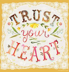 I know this one can be hard, but try it on today. See what it feels like. (And if you already do, share how trusting your heart feels for you.) :: Trust Your Heart Print by Katie Daisy Heart Canvas, Canvas Wall Art, Heart Wall, Typographie Inspiration, Daisy Art, Trust Yourself, Your Heart, Quotations, Inspirational Quotes