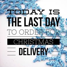 Today is the last day to order to ensure delivery in time for Christmas!