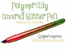 Polymer Clay Pen Tutorial by KatersAcres