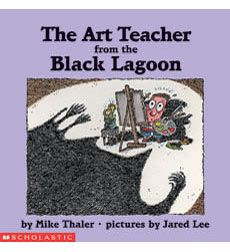 The Art Teacher from the Black Lagoon By: Mike Thaler Grades K - 2