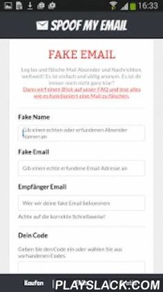 Spoof Email  Android App - playslack.com ,  Real Spoof EmailWith this App you are able to send spoof email messages. The person who'll get the spoofed email message isn't able to distinguish between an spoofed mail message and a real one.You can pick any email address and name in your mind for sending spoof emails. You opposite is thinking you're someone else. It's easy and works on any email, worldwide!Spoof Email SenderSpoofMyEmail.com would like to point out at all grievances that are…