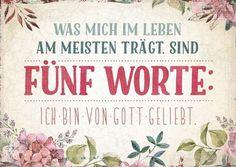 Format 14,8 x 10,5 cm    Text:   Was mich im Leben am meisten trägt,  sind fünf Worte: Ich bin von Gott geliebt.