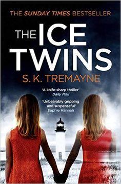 The Ice Twins: Amazon.co.uk: S. K. Tremayne: 9780007459223: Books