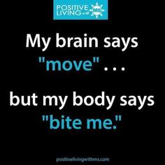 Brain Says Move...But Body Says Bite Me-- I laughed so hard when I read this because my brain and butt have a similar conversation nearly every morning...lol.