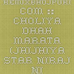 RemixBhojpuri.com :: Choliya Dhah Marata (Jhijhiya Star Niraj Nirala) :: Bhojpuri Album Mp3 Songs > Bhojpuri Album Mp3 Songs (2015)