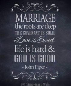 Marriage quote from John Piper. God is Good! by felicia