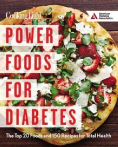 Power Foods for Diabetes: The Top 20 Foods and 150 Recipes for Total Health (Paperback)