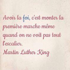 Avoir la #foi, c'est monter la première #marche même quand on ne voit pas tout l'#escalier.  #Martin_Lutter_King