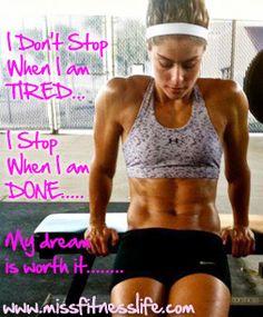 I don't stop when I am TIRED..I stop when I am DONE