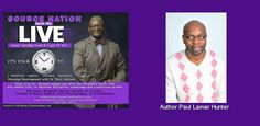 http://www.blogtalkradio.com/sourceradio/2015/09/13/everything-wkathy-b-paul-lamar-hunter-coach-ivy-pastor-kenny-smith  Source Nation! Join us tonight for another amazing segment with Dr. Terry Jackson.  At 6:15, Join us for, It's Your TIME: Personal Development with Dr. Jackson as he welcomes Author Paul Lamar Hunter into the studio to share his amazing journey and excerpts from his book, as it pertains to Personal Development. @trecie_jeffcoat @tjackphd @srn_kathyb @kathyb918