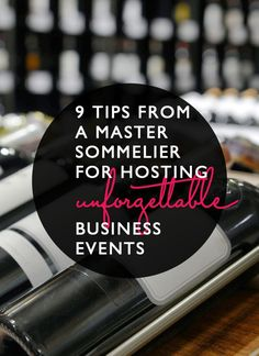 Tips for wine and so much more at business events.