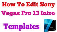 How To Edit Sony Vegas Pro 13 Intro Templates - 2016