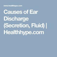 Causes of Ear Discharge (Secretion, Fluid) | Healthhype.com