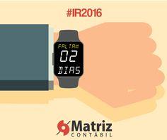 MATRIZ CONTÁBIL #IR2016: Faltam apenas 2 dias para o fim do prazo da declaração do Imposto de Renda. O contribuinte que não entregar a declaração terá que pagar uma multa!