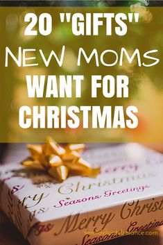 "20 ""gifts"" new moms want for Christmas"