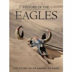 History of the Eagles: The Story of an American Band - Script Magazine