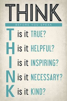 Keep Calm Collection - Think Before You Speak, motivational classroom poster (http://www.keepcalmcollection.com/think-before-you-speak-motivational-classroom-poster/)