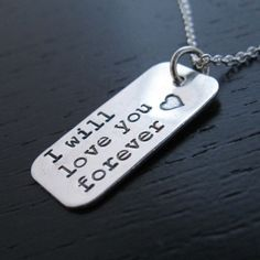 """STACY """"I will love you forever"""" hand stamped necklace"""