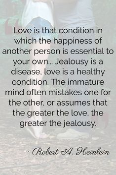 Couple Quotes : Love is that condition in which the happiness of another person is essential to your own. Jealousy is a disease, love is a healthy condition. The immature mind often mistakes one Quotes About Haters, Hater Quotes, Jealousy Is A Disease, Modern Philosophers, Best Quotes, Love Quotes, Jealousy Quotes, Wisdom Books, Disney Quotes