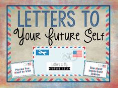 Letters to My Future Self-Create lasting memories for your students by writing letters to themselves for the future!