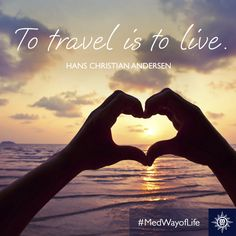 To travel is to live. -- Hans Christian Anderson