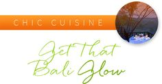 Stylish and satisfying recipes from the chef's at como shambhala's glow restaurant.   http://www.divineliving.com/magazine/chic-cuisine-get-glowing/