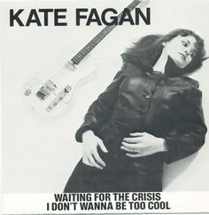 KATE FAGAN Waiting for the Crisis / I Don't Wanna Be Too Cool (Disturbing Records DR-92780, 1980)