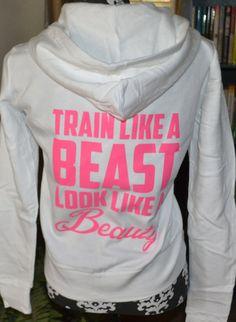 Train like a beast look like a beauty cute fitness hoodie workout hoodie.