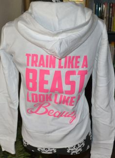 Train like a beast look like a beauty cute fitness hoodie workout hoodie.